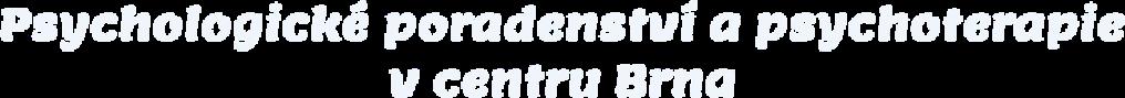 Psychologické poradenství a psychoterapie v centru Brna. - Psychologické poradenství a psychoterapie v centru Brna. Lenka Chaluníčková, Adam Chalupníček